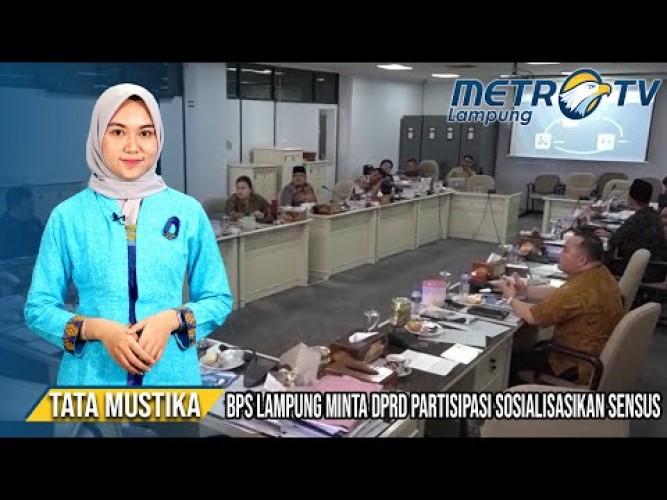 BPS Lampung Minta DPRD Sosialisasikan Sensus Penduduk