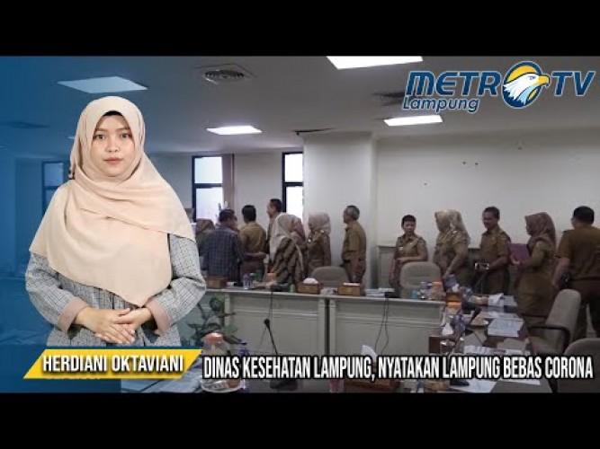 Dinas Kesehatan Provinsi Lampung Menyatakan Lampung Bebas Corona