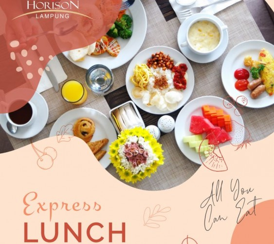 Hotel Horison Lampung Hadirkan Promo Express Lunch, Bisa Makan Sepuasnya Hanya Rp50 Ribu Per Orang