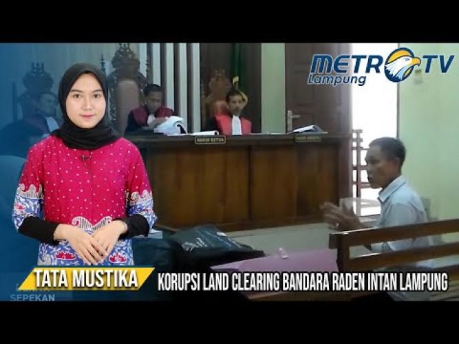 Korupsi <i>Land Clearing</i> Bandara Raden Intan Lampung Rugikan Negara 4,5 Milyar