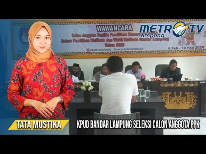 KPUD Kota Bandar Lampung Seleksi Anggota PPK