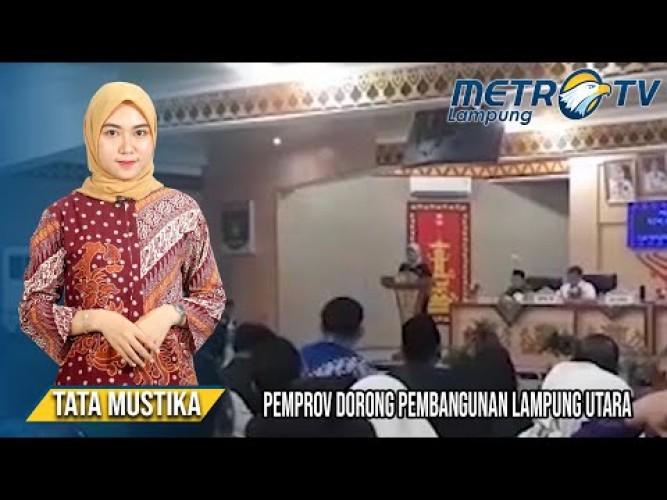 Pemprov Dorong Pembangunan Lampung Utara