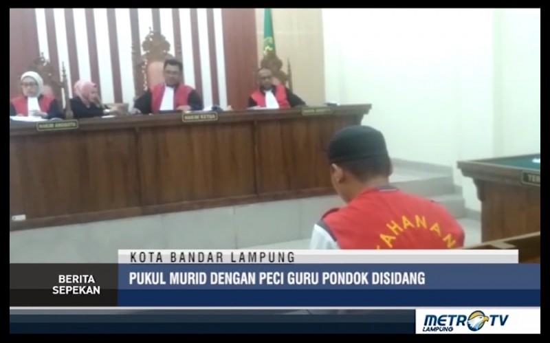 Pukul Muridnya dengan Peci, Oknum Guru Ponpes di Lampung Disidang